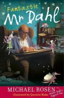 Rosen, Michael - Fantastic Mr. Dahl - 9780141322131 - V9780141322131