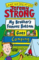 Strong, Jeremy - My Brother's Famous Bottom Goes Camping - 9780141323572 - 9780141323572