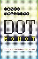 Bradbury, Jason - Dot.Robot - 9780141323954 - KRF0028147