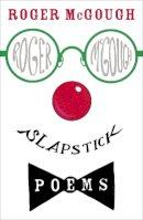 McGough, Roger - Slapstick - 9780141325071 - V9780141325071