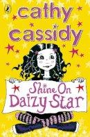 Cassidy, Cathy - Shine On, Daizy Star - 9780141325194 - KAK0000692
