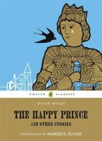 Wilde, Oscar - The Happy Prince and Other Stories (Puffin Classics) - 9780141327792 - KEX0271109