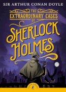 Conan Doyle, Arthur - The Extraordinary Cases of Sherlock Holmes (Puffin Classics) - 9780141330044 - V9780141330044