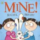Bright, Rachel - Mine! - 9780141332130 - V9780141332130