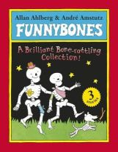 Ahlberg, Ahlberg, Allan - Funnybones: A Brilliant Bone-Rattling Collection!. Allan Ahlberg & Andr Amstutz - 9780141333571 - V9780141333571