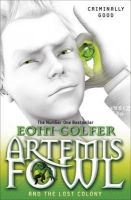 Colfer, Eoin - Artemis Fowl and the Lost Colony. Eoin Colfer - 9780141339146 - 9780141339146