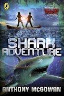 McGowan, Anthony - Willard Price: Shark Adventure - 9780141339481 - V9780141339481