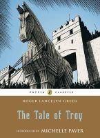 Green, Roger Lancelyn - The Tale of Troy (Puffin Classics) - 9780141341965 - V9780141341965