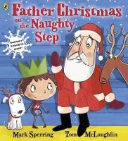 Sperring, Mark - Father Christmas on the Naughty Step - 9780141343068 - V9780141343068