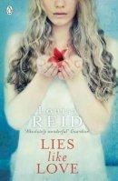 Reid, Louisa - LIES LIKE LOVE - 9780141343198 - KAK0000783
