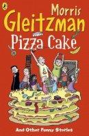 Morris Gleitzman - Pizza Cake (Puffin Fiction) - 9780141343716 - V9780141343716