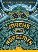 Roger Lancelyn Green - Myths of the Norsemen - 9780141345253 - 9780141345253