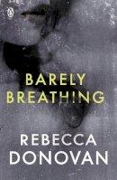 Donovan, Rebecca - Barely Breathing 2 - 9780141348452 - KHN0000899