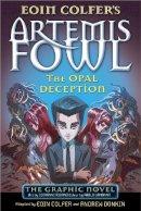 COLFER, EOIN - Artemis Fowl: The Opal Deception The Graphic Novel (Artemis Fowl Graphic Novel 4) - 9780141350271 - V9780141350271