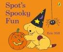 HILL   ERIC - SPOT S SPOOKY FUN BOARD BOOK - 9780141351810 - V9780141351810
