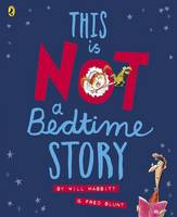 Mabbitt, Will - This is Not A Bedtime Story - 9780141357386 - V9780141357386