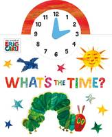 Carle, Eric - The World of Eric Carle: What's the Time? - 9780141363752 - V9780141363752