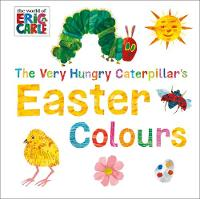 Carle, Eric - The Very Hungry Caterpillar's Easter Colours (World of Eric Carle) - 9780141363776 - V9780141363776