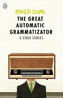 Dahl, Roald - The Great Automatic Grammatizator and Other Stories (Dahl Fiction) - 9780141365565 - 9780141365565