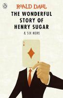 Dahl, Roald - The Wonderful Story of Henry Sugar and Six More (Dahl Fiction) - 9780141365572 - V9780141365572