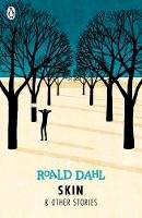 Dahl, Roald - Skin and Other Stories (Dahl Fiction) - 9780141365589 - V9780141365589