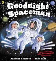 Robinson, Michelle, East, Nick - Goodnight Spaceman - 9780141365626 - V9780141365626