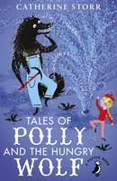 Storr, Catherine - Tales of Polly and the Hungry Wolf - 9780141369259 - 9780141369259