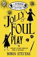 Stevens, Robin - Jolly Foul Play: A Murder Most Unladylike Mystery - 9780141369693 - 9780141369693