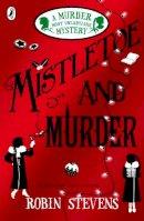 Stevens, Robin - Mistletoe and Murder - 9780141369723 - 9780141369723