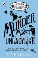 Stevens, Robin - Murder Most Unladylike (A Murder Most Unladylike Mystery) - 9780141369761 - 9780141369761