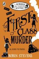 Stevens, Robin - First Class Murder: A Murder Most Unladylike Mystery - 9780141369822 - 9780141369822