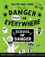 O'Doherty, David - Danger REALLY is Everywhere: School of Danger (Danger is Everywhere) - 9780141371108 - 9780141371108