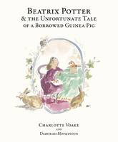 Hopkinson, Deborah - Beatrix Potter and the Unfortunate Tale the Guinea Pig - 9780141371139 - V9780141371139