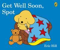 Hill, Eric - Get Well Soon, Spot - 9780141373140 - V9780141373140