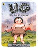 Briggs, Raymond - UG: Boy Genius of the Stone Age and his Search for Soft Trousers - 9780141374055 - V9780141374055