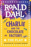 Dahl, Roald - Charlie and the Chocolate Factory: The Play (Dahl Plays for Children) - 9780141374260 - V9780141374260