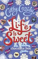 Cassidy, Cathy - Life is Sweet: A Chocolate Box Short Story Collection - 9780141374338 - V9780141374338