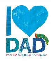 Carle, Eric - I Love Dad with the Very Hungry Caterpillar - 9780141374376 - V9780141374376