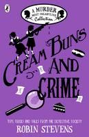 Stevens, Robin - Cream Buns and Crime (Murder Most Unladylike Mystery) - 9780141376561 - 9780141376561