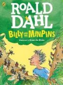 Dahl, Roald - Billy and the Minpins (illustrated by Quentin Blake) - 9780141377537 - V9780141377537