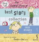 Child, Lauren - My Completely Best Story Collection (Charlie & Lola) - 9780141382524 - V9780141382524