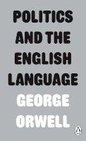 Orwell, George - Politics and the English Language - 9780141393063 - 9780141393063