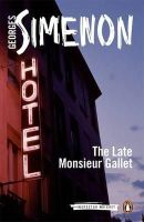 Simenon, Georges - The Late Monsieur Gallet - 9780141393377 - V9780141393377