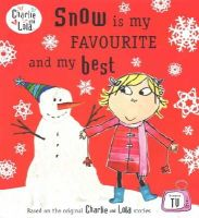 Child, Lauren - Charlie and Lola: Snow is My Favourite and My Best - 9780141501888 - V9780141501888