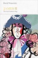 Womersley, David - James II: The Last Catholic King (Penguin Monarchs) - 9780141977065 - V9780141977065