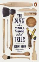 Penn, Robert - The Man Who Made Things Out of Trees - 9780141977515 - V9780141977515