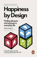 Dolan, Paul - Happiness by Design: Finding Pleasure and Purpose in Everyday Life - 9780141977539 - V9780141977539