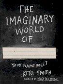 Smith, Keri - The Imaginary World of - 9780141977805 - V9780141977805