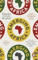 Moghalu, Kingsley Chiedu - Emerging Africa: How the Global Economy's 'Last Frontier' Can Prosper and Matter - 9780141979458 - V9780141979458