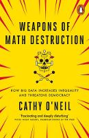 O'Neil, Cathy - Weapons of Math Destruction - 9780141985411 - 9780141985411